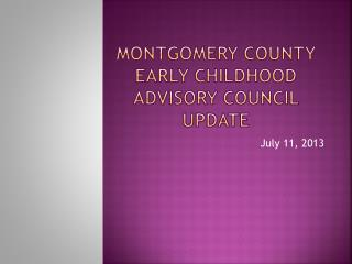 Montgomery County  Early Childhood Advisory Council Update