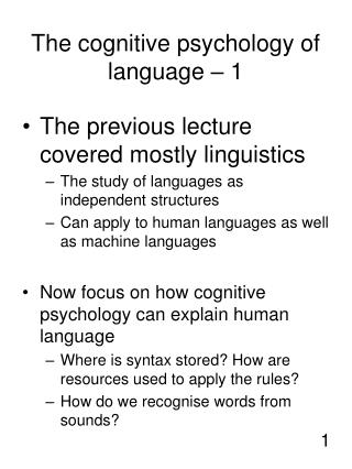 The cognitive psychology of language � 1