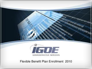 Flexible Benefit Plan Enrollment  2010