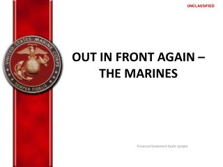OUT IN FRONT AGAIN – THE MARINES