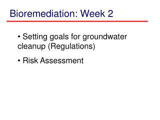 Bioremediation: Week 2