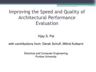 Improving the Speed and Quality of Architectural Performance Evaluation