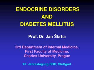 ENDOCRINE DISORDERS  AND  DIABETES MELLITUS