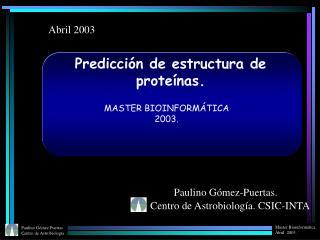 Predicción de estructura de proteínas .