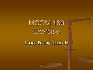MCOM 160 Exercise