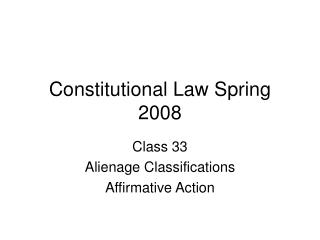 Constitutional Law Spring 2008