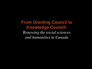 From Granting Council to Knowledge Council: Renewing the social sciences and humanities in Canada