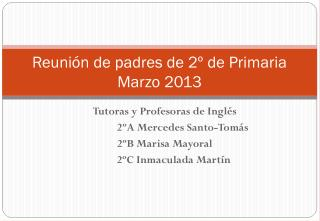 Reunión de padres de 2º de Primaria   Marzo 2013