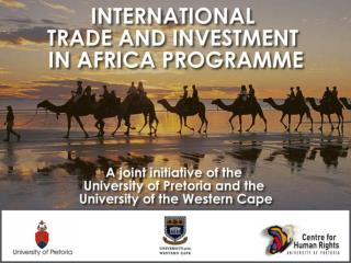 The International Trade and Investment in Africa Programme has the following components: