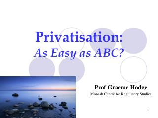 Privatisation:  As Easy as ABC?