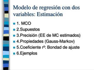 Modelo de regresi�n con dos variables: Estimaci�n