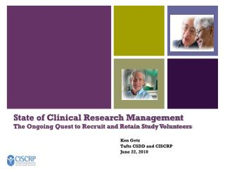State of Clinical Research Management  The Ongoing Quest to Recruit and Retain Study Volunteers