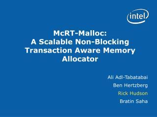 McRT-Malloc:  A Scalable Non-Blocking Transaction Aware Memory Allocator