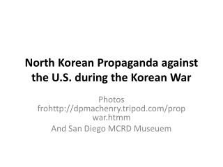 North Korean Propaganda against the U.S. during the Korean War