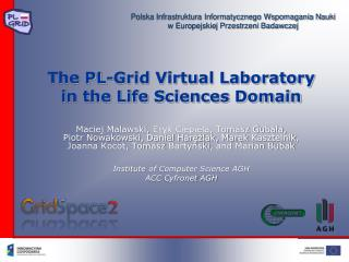 The PL-Grid Virtual Laboratory in the Life Sciences Domain