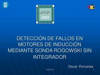 DETECCIÓN DE FALLOS EN MOTORES DE INDUCCIÓN MEDIANTE SONDA ROGOWSKI SIN INTEGRADOR