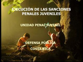 EJECUCIÓN DE LAS SANCIONES PENALES JUVENILES