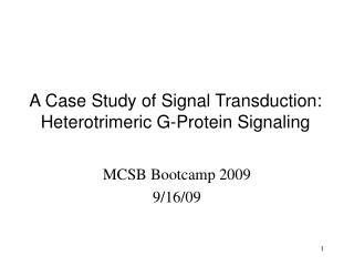 A Case Study of Signal Transduction: Heterotrimeric G-Protein Signaling