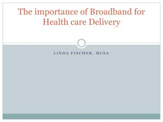 The importance of Broadband for Health care Delivery