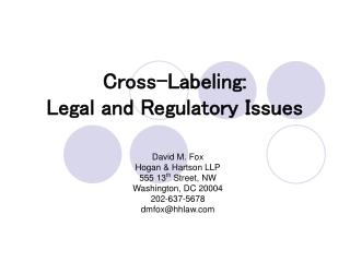 Cross-Labeling: Legal and Regulatory Issues
