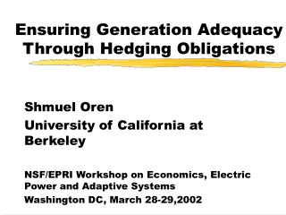 Ensuring Generation Adequacy Through Hedging Obligations