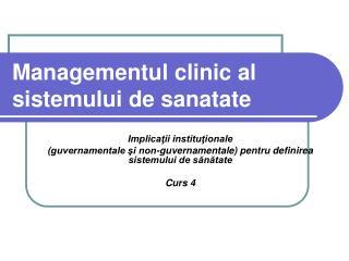 Managementul clinic al  sistemului de sanatate