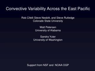 Convective Variability Across the East Pacific Rob Cifelli Steve Nesbitt, and Steve Rutledge