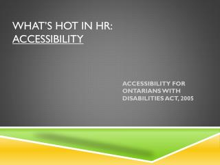 What's hot in  hr :  Accessibility