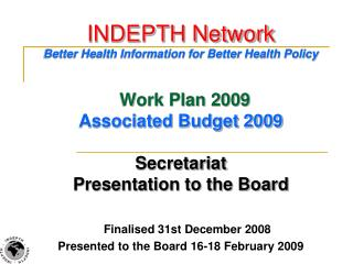 Finalised 31st December 2008 Presented to the Board 16-18 February 2009