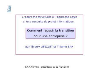 L'approche structurée à l'approche objet  d'une conduite de projet informatique :