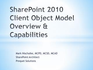 SharePoint 2010 Client Object Model Overview & Capabilities