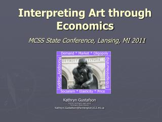 Interpreting Art through Economics MCSS State Conference, Lansing, MI 2011