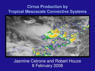 Cirrus Production by  Tropical Mesoscale Convective Systems