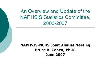 An Overview and Update of the NAPHSIS Statistics Committee, 2006-2007