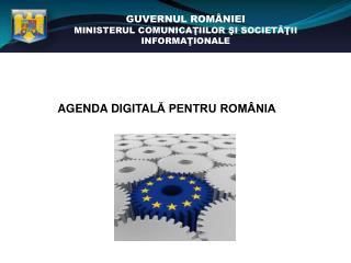 GUVERNUL ROMÂNIEI MINISTERUL COMUNICA ŢIILOR ŞI SOCIETĂŢII INFORMAŢIONALE
