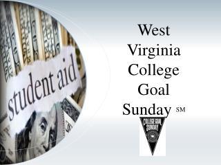 West Virginia College Goal Sunday  SM