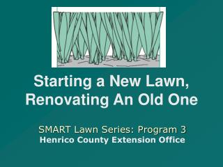 SMART Lawn Series: Program 3 Henrico County Extension Office
