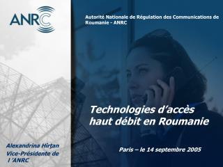 Technologies d'accès haut débit en Roumanie Paris – le 14 septembre 2005