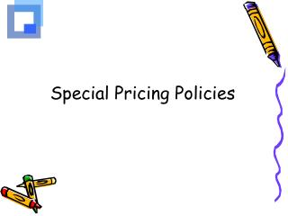 Special Pricing Policies
