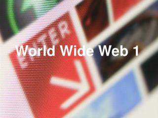 World Wide Web 1