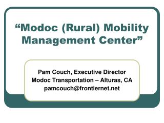 """Modoc (Rural) Mobility Management Center"""
