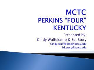 """MCTC PERKINS """"FOUR"""" KENTUCKY"""