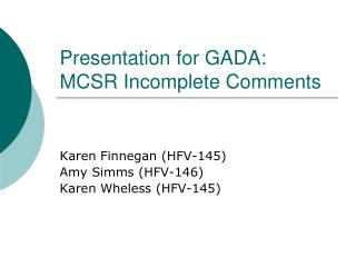 Presentation for GADA: MCSR Incomplete Comments