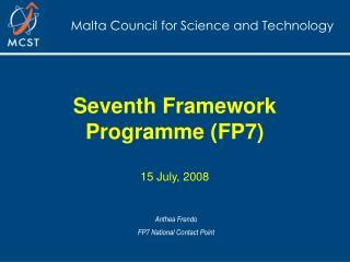 Seventh Framework Programme (FP7) 15 July, 2008