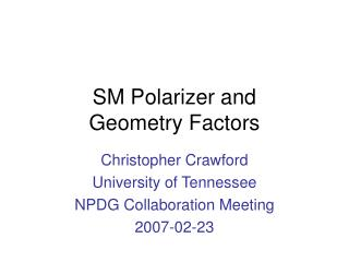 SM Polarizer and Geometry Factors