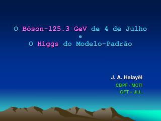 O  Bóson-125.3 GeV  de 4 de Julho  e O  Higgs  do Modelo-Padrão