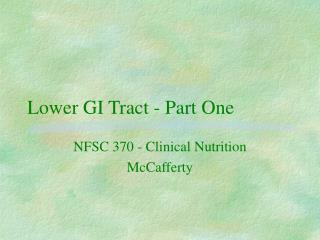 Lower GI Tract - Part One