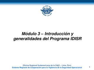 Módulo 3 – Introducción y generalidades  del Programa IDISR