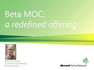 Beta MOC: a redefined offering