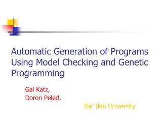 Automatic Generation of Programs Using Model Checking and Genetic Programming